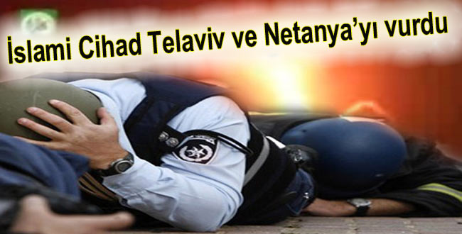 Photo of İslami Cihad Netanya ve Telaviv'i vurdu
