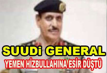 Photo of Suudi General Yemen Hizbullahı'na Esir Düştü
